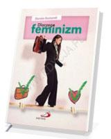 Dlaczego feminizm. Odpowiedź Kościoła - okładka książki