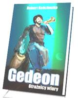 Gedeon. Strażnicy wiary