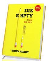 Die empty. Życie na 100 procent