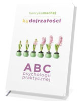 Ku dojrzałości. ABC psychologii praktycznej