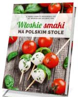 Włoskie smaki na polskim stole