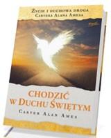 Chodzić w Duchu Świętym. Życie i duchowa droga Carvera Alan Amesa