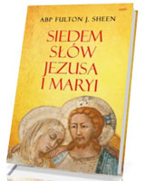 Siedem słów Jezusa i Maryi