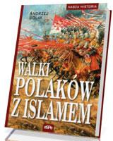Walki Polaków z Islamem. Seria: Nasza historia