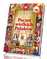 Poczet wielkich Polaków. Seria: Kocham Polskę.