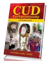 Cud Eucharystyczny. Świadectwa