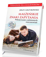 Małżeńskie znaki zapytania (+ CD). Pokonywanie codziennych rozczarowań