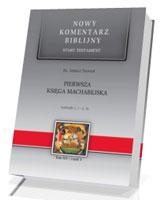 Pierwsza Księga Machabejska. Seria: Nowy komentarz biblijny. Tom XIV cz. 1