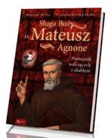 Sługa Boży o. Mateusz z Agnone. Pomocnik walczących z diabłem