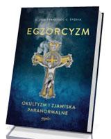 Egzorcyzm. Okultyzm i zjawiska paranormalne