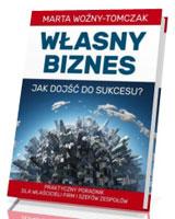 Własny biznes - jak dojść do sukcesu? - okładka książki