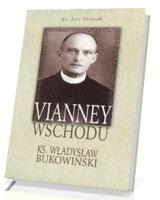 Vianney Wschodu. Ksiądz Władysław Bukowiński