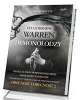Demonolodzy. Ed i Lorraine Warren. Relacje ze spraw prowadzonych przez małżeństwo Warrenów