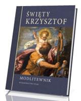 Święty Krzysztof. Modlitewnik