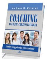 Coaching w ujęciu chrześcijańskim. Zamień swój potencjał w rzeczywistość