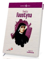Skuteczni Święci. Święta Faustyna