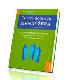Cechy dobrego menadżera. Eksperymenty grupowe rozwijające osobowość kadry kierowniczej