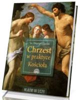 Chrzest w praktyce Kościoła