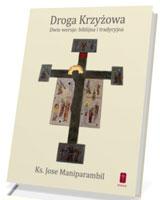 Droga krzyżowa - dwie wersje: biblijna i tradycyjna