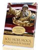 Bóg Moją Mocą i Nagrodą w Niebie. Seria: Chwalmy Boga Aktami Strzelistymi