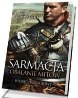 Sarmacja. Obalanie mitów