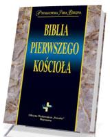 Biblia Pierwszego Kościoła. Prymasowska Seria Biblijna