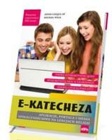 e-Katecheza. Aplikacje portale i media społecznościowe na lekcjach religii. Seria: Poradnik nauczyciela XXI wieku