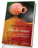 Młode wino. O owocach Ducha św.