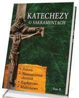 Katechezy o Sakramentach. Tom II - okładka książki