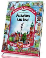 Historia dla najmłodszych. Kocham Polskę. Tom 10. Poznajemy nasz kraj