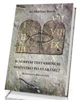 W Nowym Testamencie wszystko po staremu? Konteksty Ewangelii
