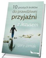 10 prostych kroków do prawdziwej przyjaźni z Jezusem