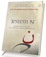 Jestem N. Inspirujące historie chrześcijan, którzy zetknęli się z islamskimi fundamentalistami