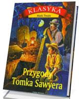 Przygody Tomka Sawyera. Seria: Klasyka