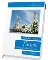 Fatima. Konsulat Matki Bożej. Czytanki fatimskie. Seria: 100 lat objawień Matki Bożej w Fatimie