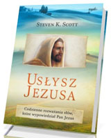 Usłysz Jezusa. Codzienne rozważania słów, które wypowiedział Pan Jezus