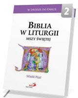 Biblia w liturgii Mszy Świętej. Wielki Post. Seria: W drodze do Emaus 2
