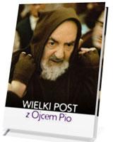 Wielki Post z Ojcem Pio
