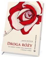 Droga Róży. Dla kobiet, które chcą odnaleźć i poznać siebie