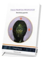 Naga prawda Ewangelii. Rekolekcje papieskie