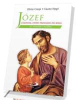 Józef - człowiek, który prowadzi do Boga