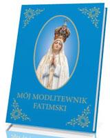 Mój Modlitewnik Fatimski