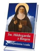 Św. Hildegarda z Bingen. Objawienia i cuda