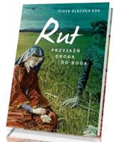 Rut. Przyjaźń drogą do Boga
