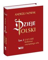 Dzieje Polski. Tom 3. 1340-1468. Królestwo zwycięskiego orła