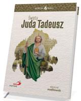 Święty Juda Tadeusz. Seria: Skuteczni Święci
