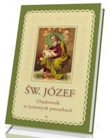 Św. Józef. Orędownik w życiowych potrzebach