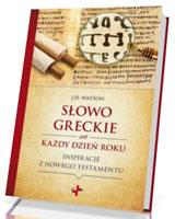 Słowo greckie na każdy dzień roku. Inspiracje z Nowego Testamentu