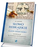 Słowo hebrajskie na każdy dzień roku. Inspiracje ze Starego Testamentu