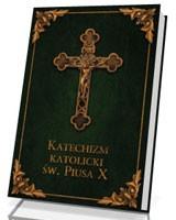 Katechizm Katolicki Św. Piusa X - Zielony